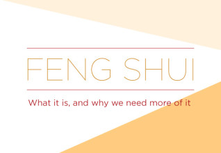 feng-shui-what-it-is-and-why-we-need-more-of-it